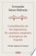 Contribución de los ingenieros de caminos catalanes al progreso de España