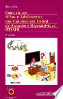 Convivir con Ninos y Adolescentes con Trastorno por Deficit de Atencion e Hiperactividad (TDAH)