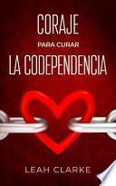 Coraje para curar la codependencia