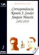 Correspondencia Ramón J. Sender--Joaquín Maurín (1952-1973)