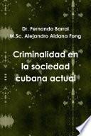 Criminalidad en la sociedad cubana actual