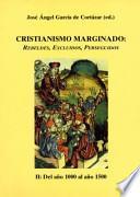 Cristianismo Marginado 2. Rebeldes, excluídos, marginados. Del año 1000 al 1500