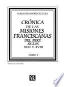 Crónica de las misiones franciscanas del Perú, siglos XVII y XVIII