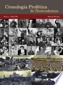 Cronología Profética de Nostradamus. Tomo 5 - 1900/1999