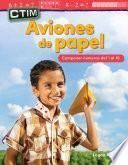 CTIM: Aviones de papel: Componer numeros del 1 al 10 (STEM: Paper Airplanes:...)