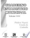 Cuaderno estadístico municipal: Piedras Negras