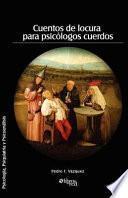 Cuentos de Locura Para Psicologos Cuerdos