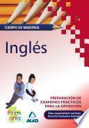 Cuerpo de Maestros Inglés. Preparacion de Exámenes Prácticos Para la Oposición. E-book
