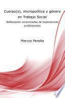 Cuerpo(s), micropolítica y género en Trabajo Social