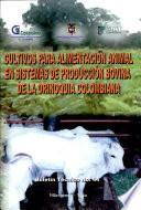 Cultivos Para Alimentacion Animal en Sistemas de Produccion Bovina de la Orinoquia Colombiana