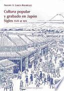 Cultura popular y grabado en Japón siglos XVII a XIX