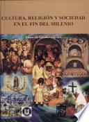 Cultura, religión y sociedad en el fin del milenio