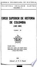 Curso superior de historia de Colombia (1781-1830)