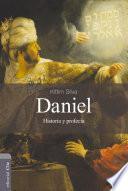 Daniel: Historia y Profecía