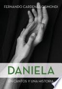 Daniela, en cantos y una historia