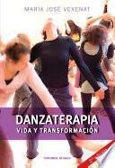 Danzaterapia. Vida y transformación