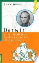 Darwin y la verdadera historia de los dinosaurios