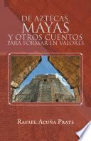 De Aztecas, Mayas y otros cuentos para formar en valores.