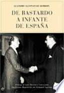 De bastardo a infante de España