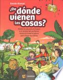 De dnde vienen las cosas? / Where Do Things Come From?