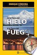 De la Tierra del Fuego a la Tierra del Hielo