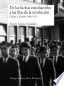 De las luchas estudiantiles a las filas de la revolución. Chiloé y Cautín 1968-1973