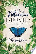 De naturaleza indomita / About Untamed Nature
