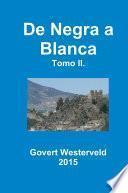 De Negra a Blanca. Tomo II.