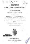 Decretos de la reina nuestra señora doña Isabel II, dados en su real nombre por su augusta madre la reina gobernadora, y reales órdenes, resoluciones y reglamentos generales expedidos por las secretarias del Despacho Universal