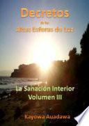 Decretos de las Altas Esferas de Luz. La Sanaci—n Interior. Volumen III