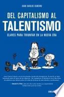 Del capitalismo al talentismo: Claves para triunfar en la nueva era