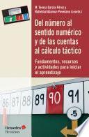 Del número al sentido numérico y de las cuentas al cálculo táctico