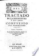 Del tractado de la hermosura y del amor compuesto por Maximiliano Calui. Libro primero (-tercero)