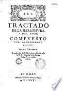 Del tractado de la hermosura y del amor, compuesto por Maximiliano Calvi...