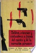 Delitos, crímens, y costumbres a través del cuento y de la narración peruanos