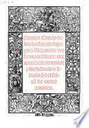 Delos hechos del magno Alexander rey de Macedonia nuevamente traduzido y suplidos los libros, que del falcan de otros autores