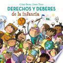 Derechos Y Deberes de la Infancia / Children S Rights and Responsibilities