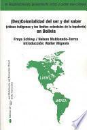 (Des)colonialidad del ser y del saber