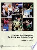 Desarrollo de productos de raíces y tubérculos: América Latina