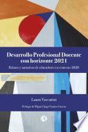 Desarrollo Profesional Docente con horizonte 2021