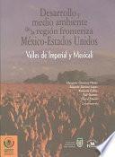 Desarrollo y medio ambiente de la región fronteriza México-Estados Unidos