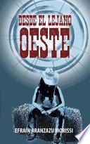 Desde el lejano Oeste (Spanish Edition)