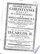 Despertador christiano marial de varios sermones de María Santissima N.S. en sus festividades ...