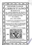 Despertador christiano Marial de varios sermones de Maria Santíssima nuestra Señora en sus festividades ...