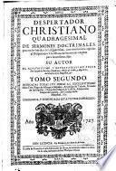 Despertador christiano quadragesimal de sermones doctrinales para todos los dias de la Quaresma ...