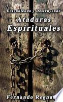 Destruyendo Ataduras Espirituales