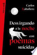 Desvirgando a la noche con poemas suicidas