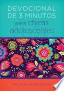 Devocional de 3 Minutos Para Chicas Adolescentes: 180 Lecturas Alentadoras