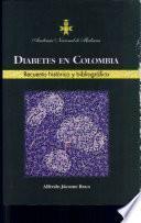 Diabetes en Colombia: recuento historico y bibliografico