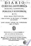 Diario curioso, historico, erudito y comercial, publico y economico, que, con Real privilegio